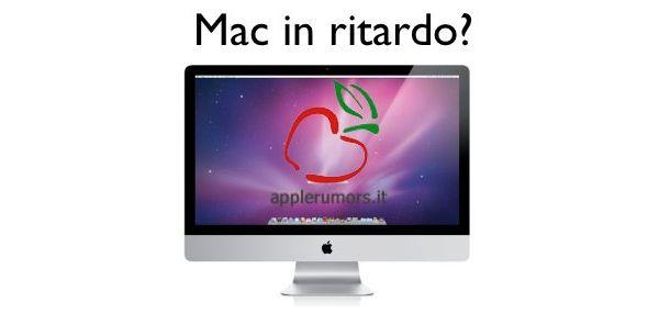 Nuovi Mac 2011 in ritardo?