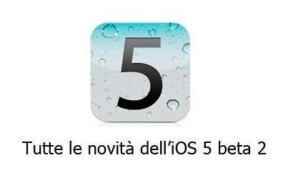Apple rilascia la beta 2 dell'iOS 5, ecco le novità