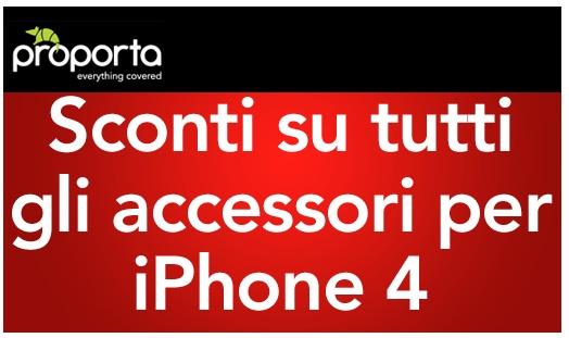 Proporta: 25% di sconto su tutte le custodie e proteggi schermi per iPhone 4