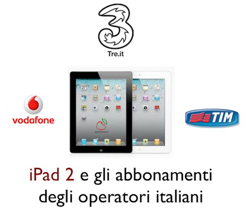 iPad 2: Riassunto di tutte le offerte degli operatori TIM, H3G e Vodafone